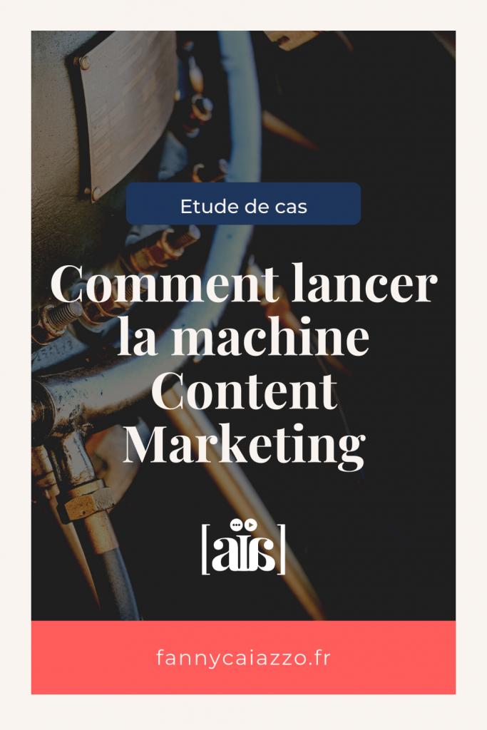 Comment lancer la machine Content Marketing